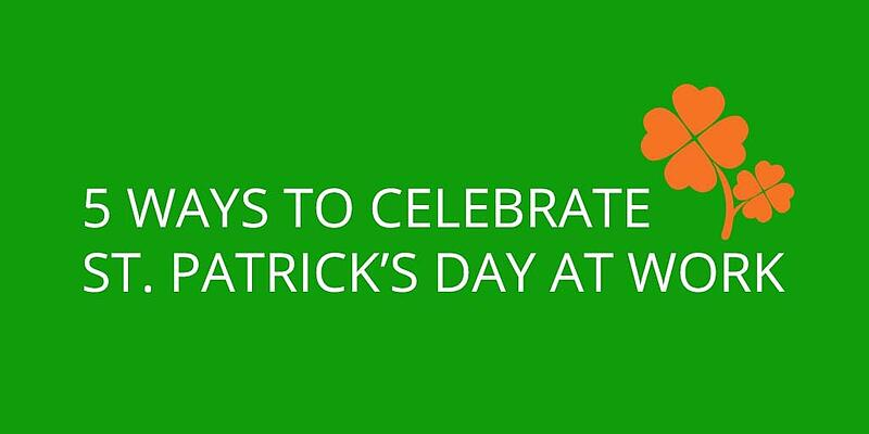 5 ways to celebrate St Patrick's day