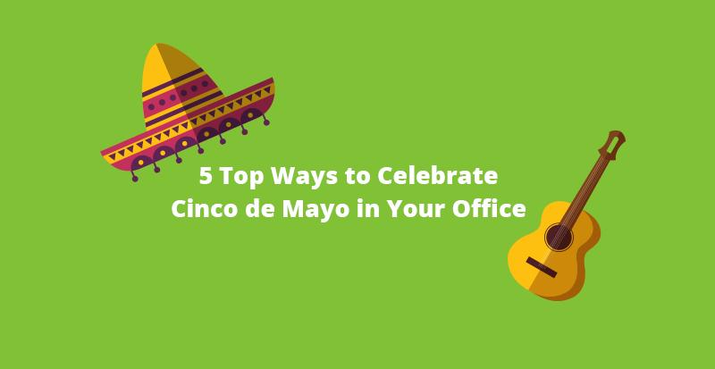 cinco de mayo in the office